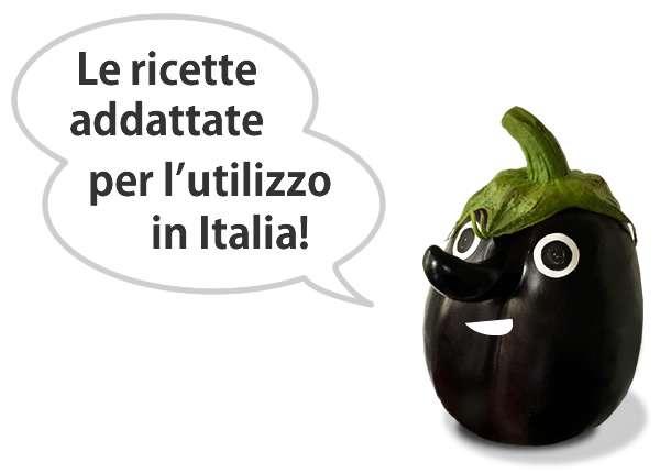 Le ricette addattate per l'utilizzo in Italia!